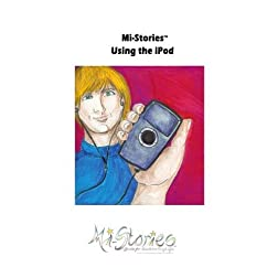 Mi-Stories(tm) Using the Ipod