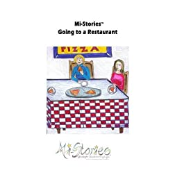 Mi-Stories(tm) Going to a Restaurant