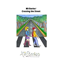 Mi-Stories(tm)Crossing the Street