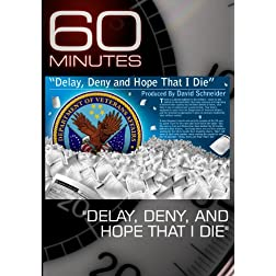 60 Minutes - &quot;Delay, Deny, and Hope That I Die&quot; (January 3, 2010)