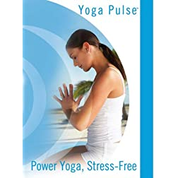 Yoga Pulse: Power Yoga, Stress Free