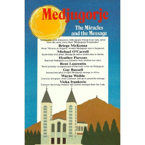 Medjugorje: The Miracles and The Message