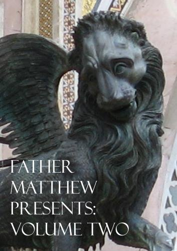Father Matthew Presents Volume Two
