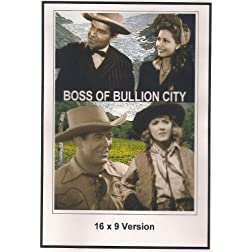 Boss of Bullion City: 16x9 Widescreen TV.