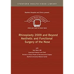 Rhinoplasty 2009 and Beyond Aesthetic and Functional Surgery of the Nose