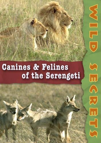 Wild Secrets: Canines and Felines of the Serengeti (Home Use)