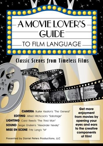 A Movie Lover's Guide to Film Language