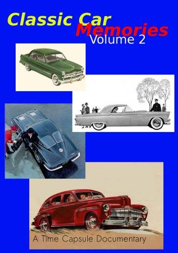 Classic Car Memories: Volume 2