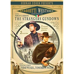 Spaghetti Westerns (Strangers Gun Down / Today We Kill... Tomorrow We Die)