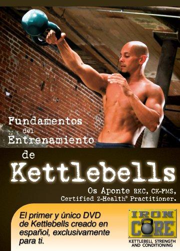 Fundamentos del Entrenamiento de Kettlebells con Os Aponte, RKC