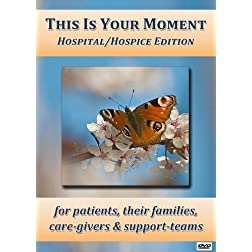 This is Your Moment: Hospital/Hospice Edition