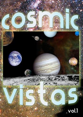 Cosmic Vistas - Volume One (Home Use)