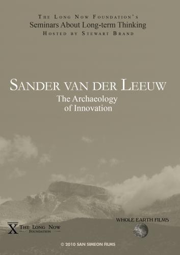 Sander van der Leeuw: The Archaeology of Innovation