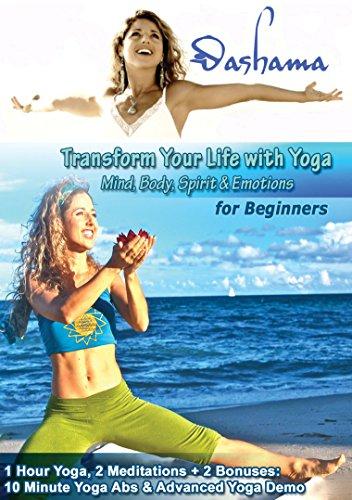 Gordon, DashamaTransform Your Life With Yoga For Beginners With Dashama
