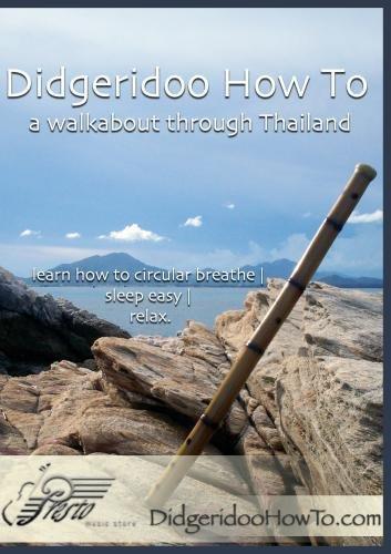 Didgeridoo How To A Walkabout Through Thailand Learn Didgeridoo