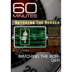 60 Minutes - Watching the Border (January 10, 2010)