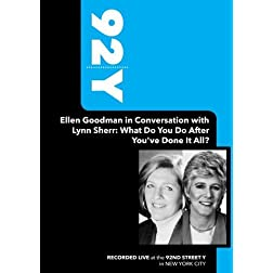 92Y- Ellen Goodman in Conversation with Lynn Sherr: What Do You Do After You've Done It All? (April 3, 2008)