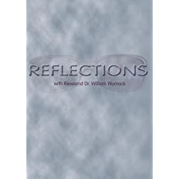 Reflections - Dr. William Womack
