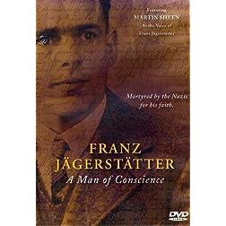 Franz Jagerstatter: A Man Of Conscience