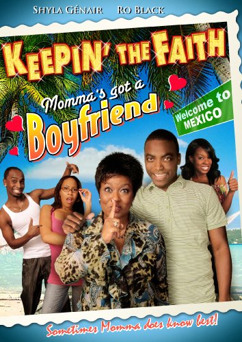 Keepin the Faith: Momma's Got a Boyfriend