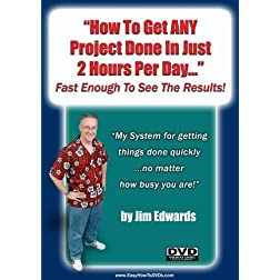 &quot;How To Get ANY Project Done In Just 2 Hours Per Day... Fast Enough To See The Results!&quot;