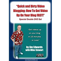 """""""Quick and Dirty Video Blogging: How To Get Video Up On Your Blog FAST!"""""""