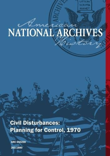 Civil Disturbances: Planning for Control, 1970