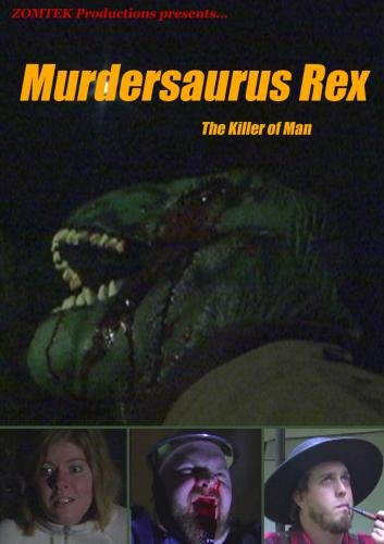 Murdersaurus Rex: The Killer of Man
