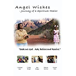 Angel Wishes - Journey of a Spiritual Healer