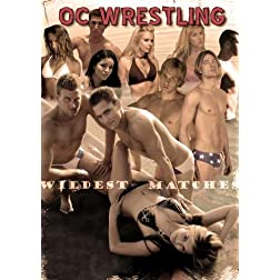 OCWrestling WILDEST MACTHES