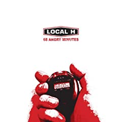 LOCAL H - 68 ANGRY MINUTES