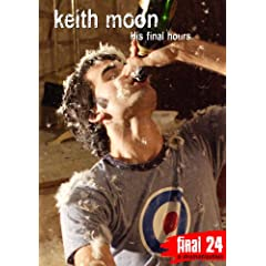Keith Moon - Final 24: His Final Hours