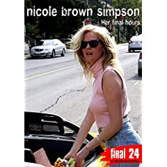 Simpson, Nicole BrownFinal 24: Her Final Hours