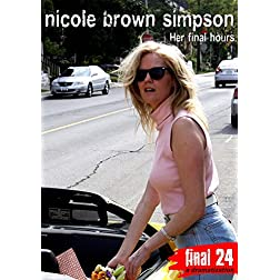 Simpson, Nicole BrownFinal 24: Her Final Hours