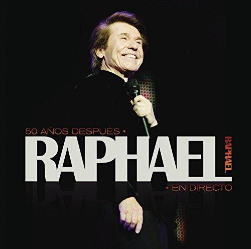 50 Anos Despues: Raphael En Directo
