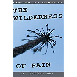 The Wilderness of Pain