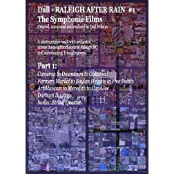 Dall - Raleigh After Rain part 1. A Symphonic Film