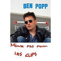 Ben Popp. M�me pas peur les clips