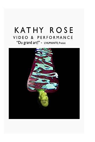 KATHY ROSE   Video & Performance