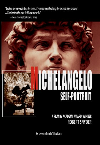 Michelangelo: Self Portrait, A Film by Academy Award Winner Robert Snyder