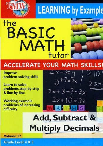 The Basic Math Tutor: Add, Subtract & Multiply Decimals