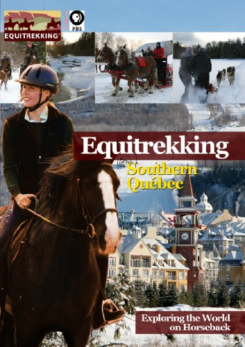 Equitrekking Season Three Southern Quebec