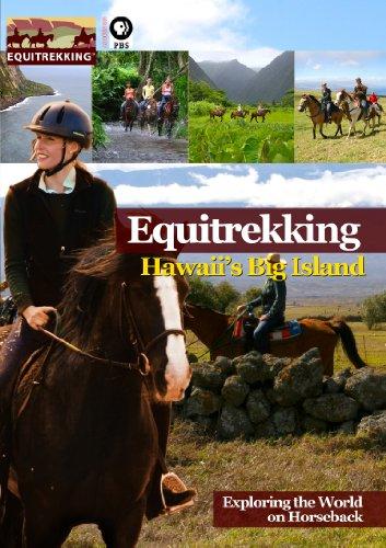 Equitrekking Season Two Hawaii's Big Island