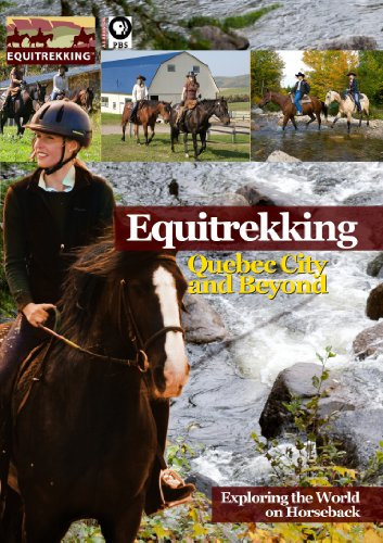 Equitrekking Season Four Quebec City and Beyond