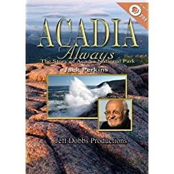 Acadia Always The Story of Acadia National Park