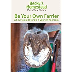 DVD: Be Your Own Farrier -- A how-to guide for do-it-yourself hoof care.