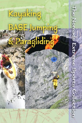 The Nomads Extreme Sports Collection: Kayaking, BASE Jumping & Paragliding (Non-Profit)