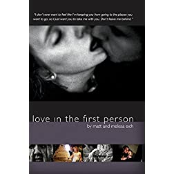 Love in the First Person by Matt and Melissa Eich