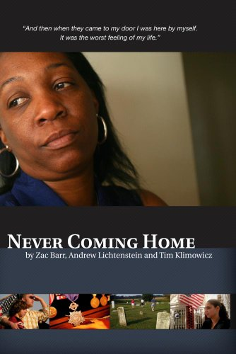 Never Coming Home by Andrew Lichtenstein, Zac Barr, and Tim Kilmowicz