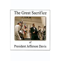 The Great Sacrifice of President Jefferson Davis (2007)